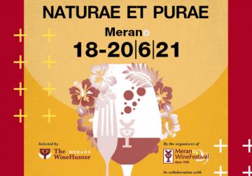 18-20 Giugno 2021: anteprima Merano Wine Festival / Naturae et Purae